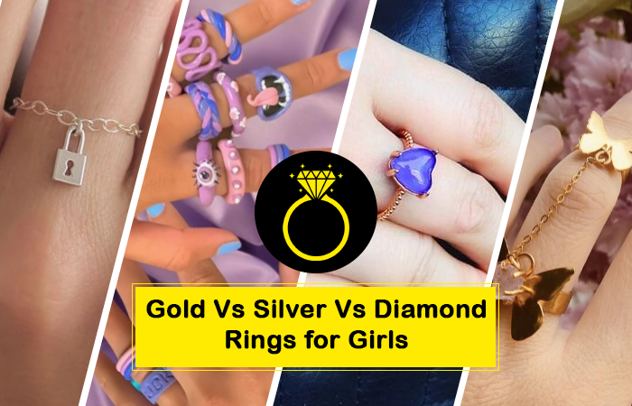 Rings for Girls- Gold, Silver, or Diamond- Which is cool?
