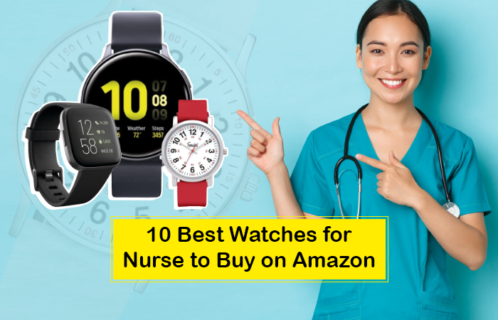 10 Best Watches for Nurse to Buy on Amazon