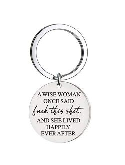 """Mom Sister Keychain Gift Best Friend Key Ring """"Wise Woman Once Said Fuck This Shit and She Lived Happily Ever After"""" Love Mom Grandmother Jewelry for Mother's Day, Christ"""